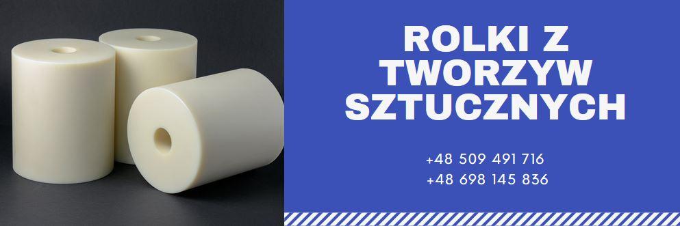 rolki poliamidowe, rolki teflonowe, rolki poliacetalowe, rolki polietylenowe, rolki z tworzyw sztucznych