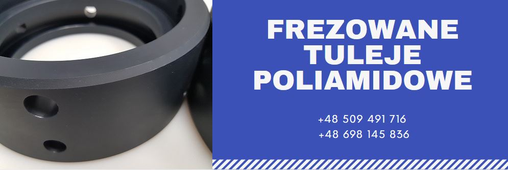 Frezowane tuleje poliamidowe