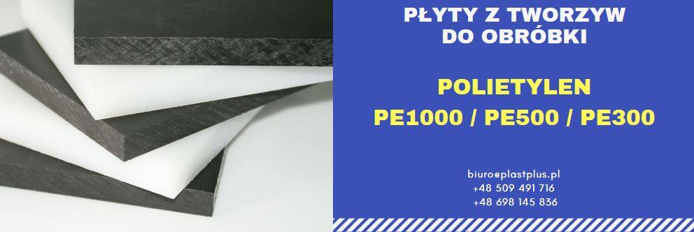 płyty polietylen, płyty pe1000, płyty pe 500, płyty pe30, płyty polietylenowe