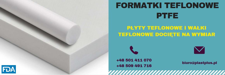 formatki teflonowe na wymiar, formatki PTFE, formatki tecaflon, boraflon, tarflen