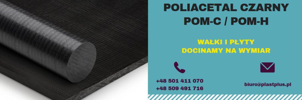 czarny poliacetal, poliacetal czarny, pom czarny, pom c, pom h, tecaform, ertacetal, boraceral